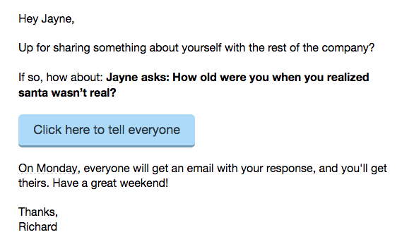 Know Your Company question from Jayne. Jayne asks: How old were you when you realized santa wasn't real?